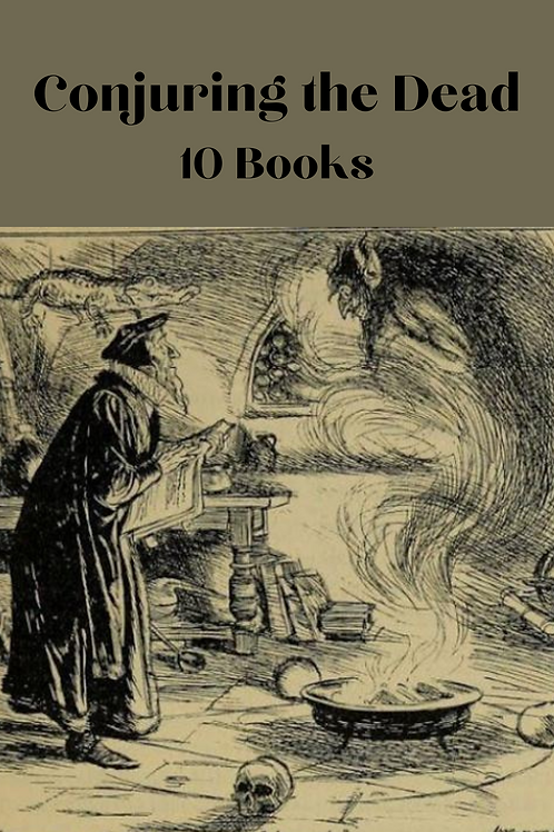 Conjuring the Dead - 10 Books