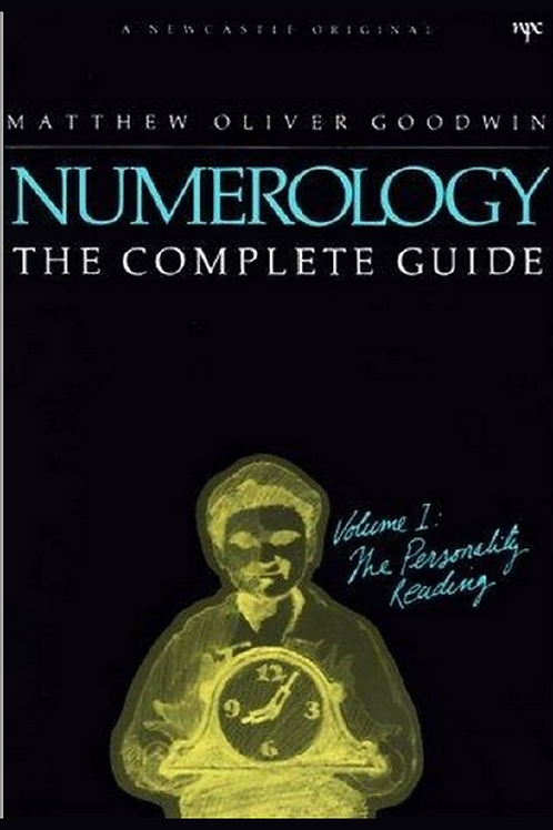Numerology the Complete Guide - Vol 1 and 2 - Matthew Oliver Goodwin