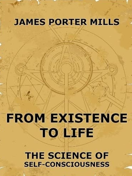 From Existence To Life - J Mills