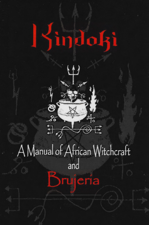 A Manual of African Witchcraft and Brujeria - Afefe Ogo
