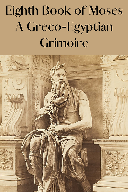 Eighth Book of Moses - A Greco-Egyptian Grimoire