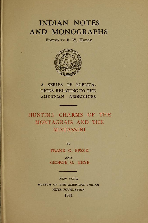 Hunting Charms of the Montagnais and The Mistassini - F Speck 1921