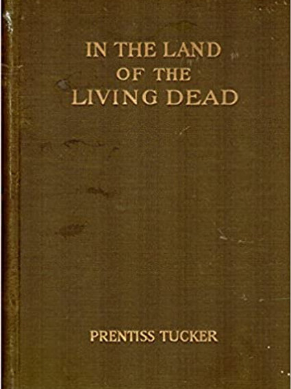 In the Land of the Living Dead- an Occult Story - P Tucker 1921