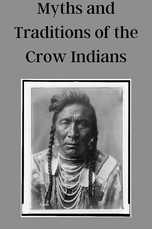 Myths and Traditions of the Crow Indians - RHLowie1918