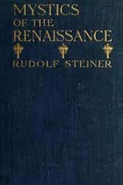 Mystics of the Renaissance - Rudolf Steiner