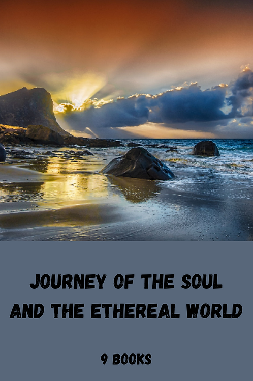 Journey of The Soul and the Ethereal World -The Magick of Your Soul - 9 Books