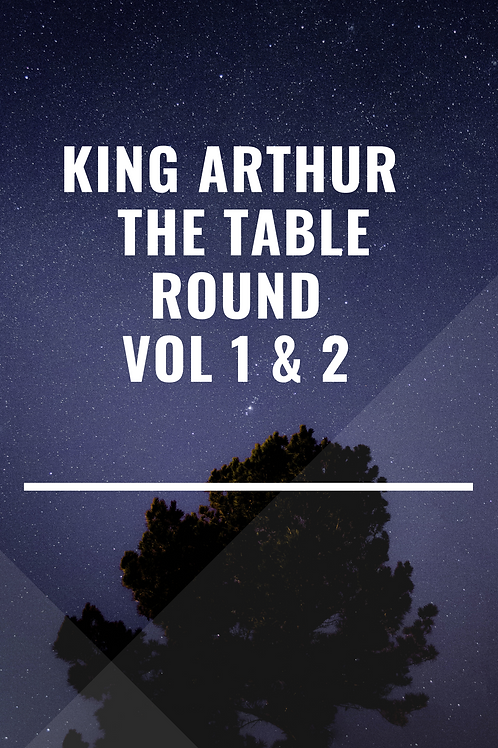 King Arthur & the Table Round Vol 1 & 2- W W Newell