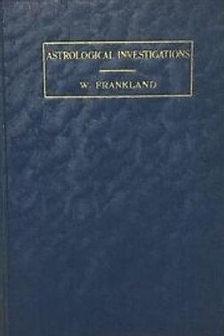 Astrological Investigations - W Frankland 1900