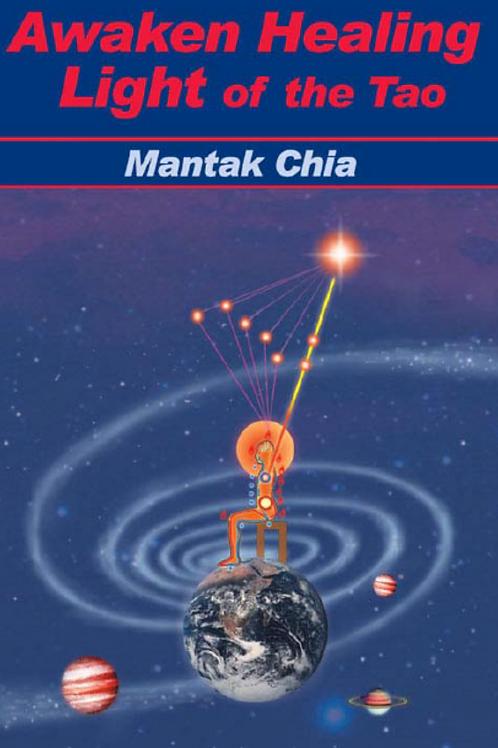 Awaken Healing Light - Mantak Chia