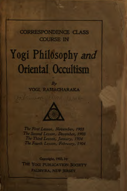Advanced Correspondence Class Course in Yogi Philosophy and Oriental Occultism