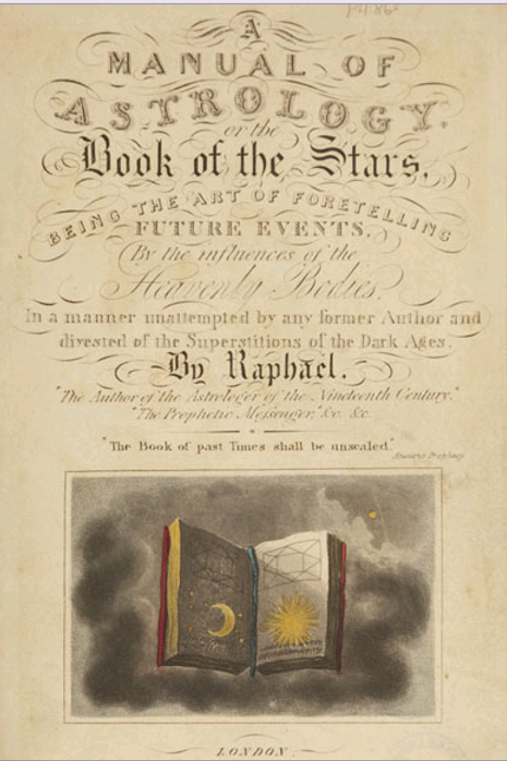 A Manual of Astrology, or, the Book of the Stars - Raphael 1828