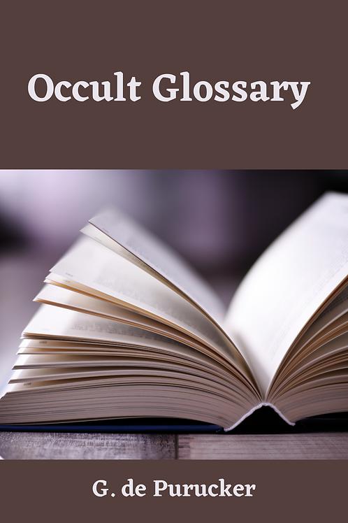 Occult Glossary - G. de Purucker