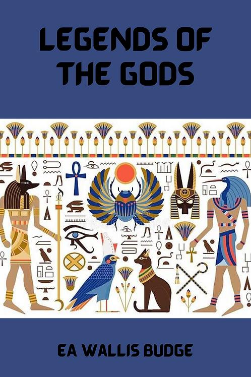 Legends Of The Gods - EA Wallis Budge