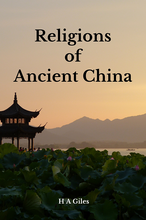 Religions of Ancient China - H A Giles
