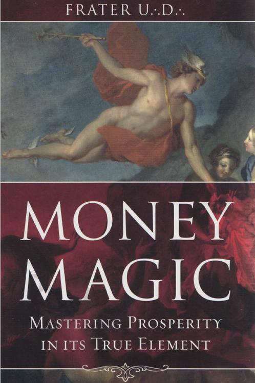 Money Magic Mastering Prosperity in its True Element - Frater