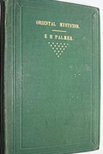 Oriental Mysticism - E H Palmer