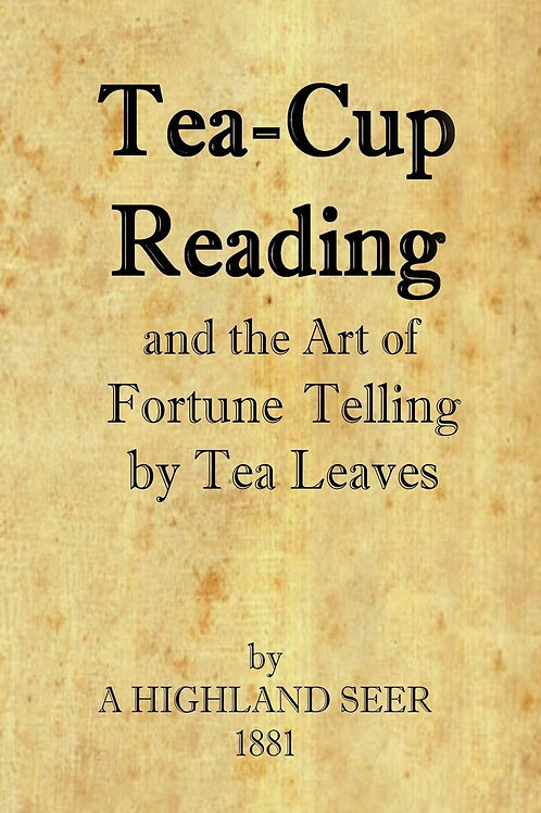 Tea Cup Reading - Fortune Telling by Tea Leaves - A Highland Seer 1921