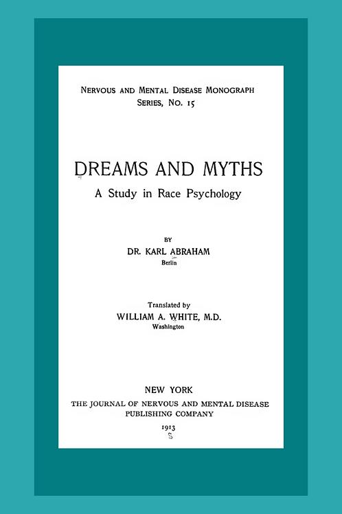 Dreams and Myths A Study in Race Psychology - K Abraham 1913
