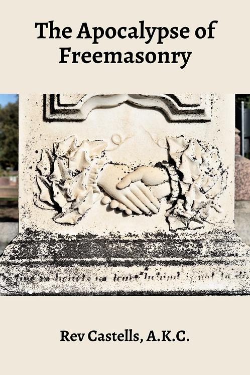 The Apocalypse Of Freemasonry - Rev Castells, A.K.C.