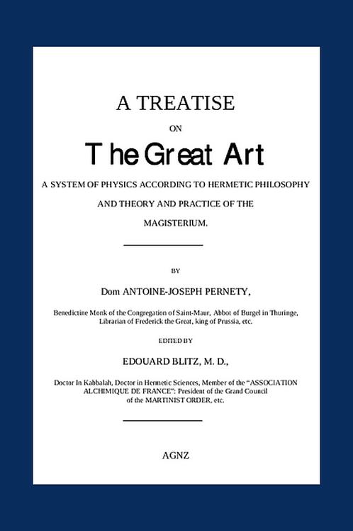 A Treatise on The Great Art According to Hermetics - Antoine Joseph Pernety