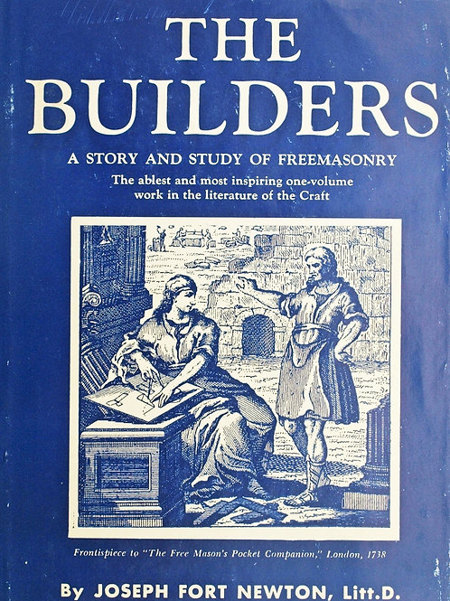 The Builders (A Story And Study Of Masonary) Joseph Fort Newton
