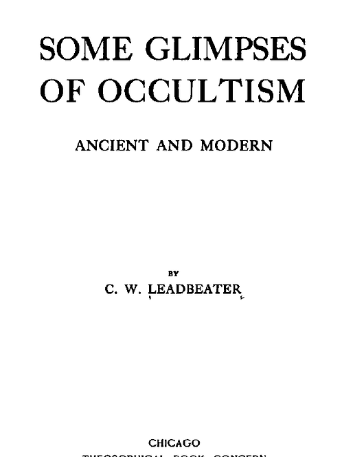 Some Glimpses of Occultism, Ancient & Modern - C W Leadbeater 1903