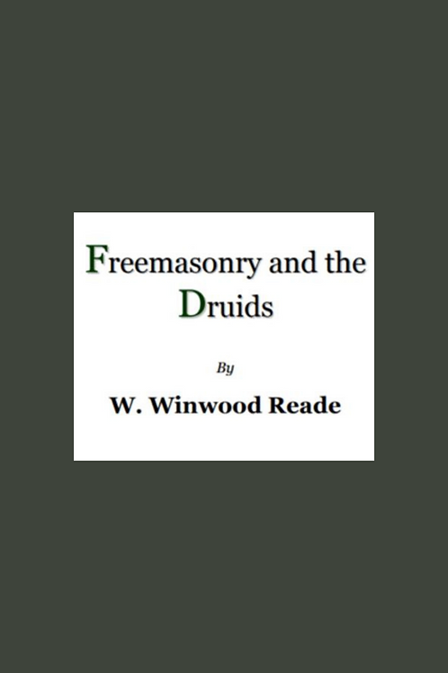 Freemasonry & The Druids - W Winwood Reade