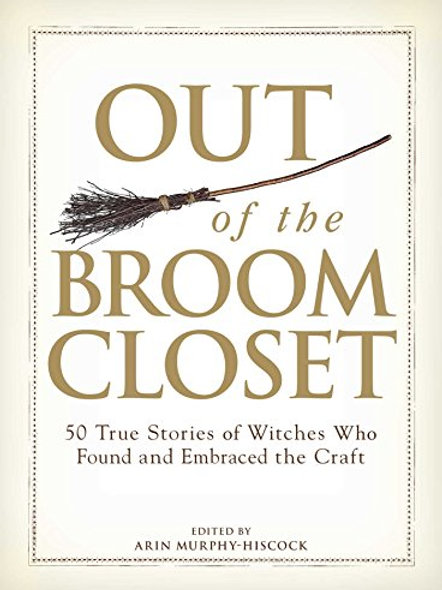 Out of the Broom Closet - Arin Murphy-Hiscock