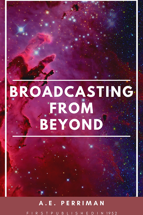 Broadcasting From Beyond - A Perriman