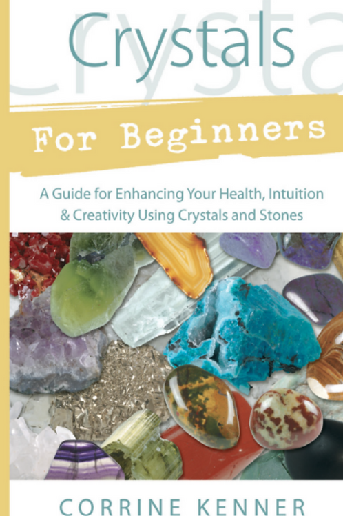 Crystals for Beginners - Corrine Kenner
