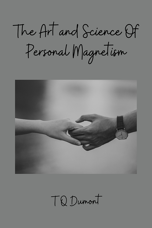 The Art and Science Of Personal Magnetism - T Q Dumont