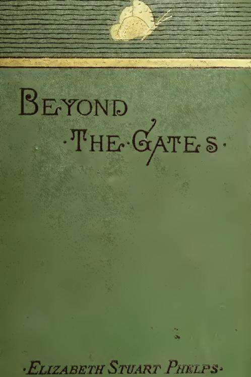 Beyond the Gates - E S Phelps 1883
