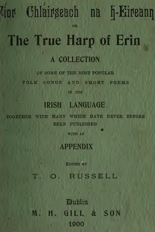 Fíor Chláirseach na H-Eireann or, The True Harp of Erin - T O Russell 1900