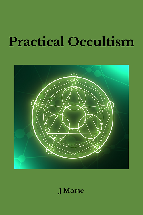 Practical Occultism - J Morse