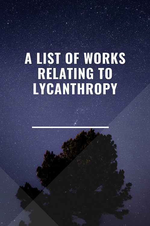 A List of Works Relating to Lycanthropy