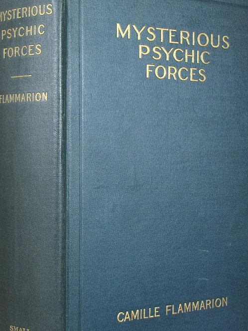 Mysterious Psychic Forces - C Flammarion