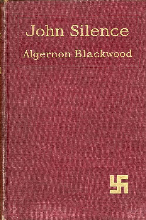 John Silence Algernon Blackwood