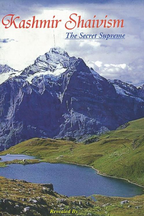 Kashmir Shaivism -The Secret Supreme - Swami Lakshmanjoo