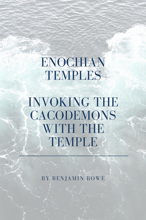 Enochian Temples Invoking The Cacodemons
