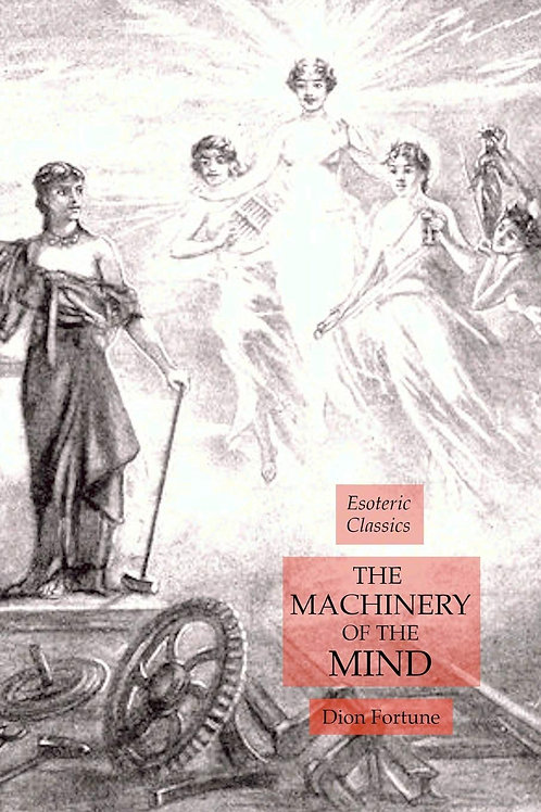 Machinery of the Mind Dion Fortune