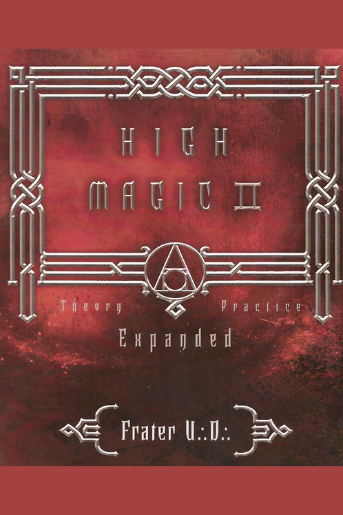 High Magic II - Expanded Theory and Practice - Frater UD