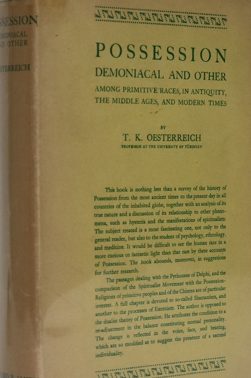 Possession Demoniacal & Other - T K Oesterreich 1930