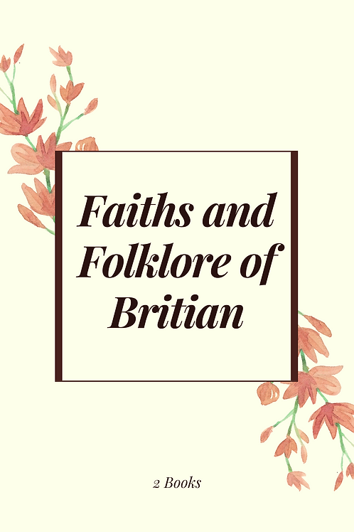 Faiths and Folklore of Britian  vol.1 & 2