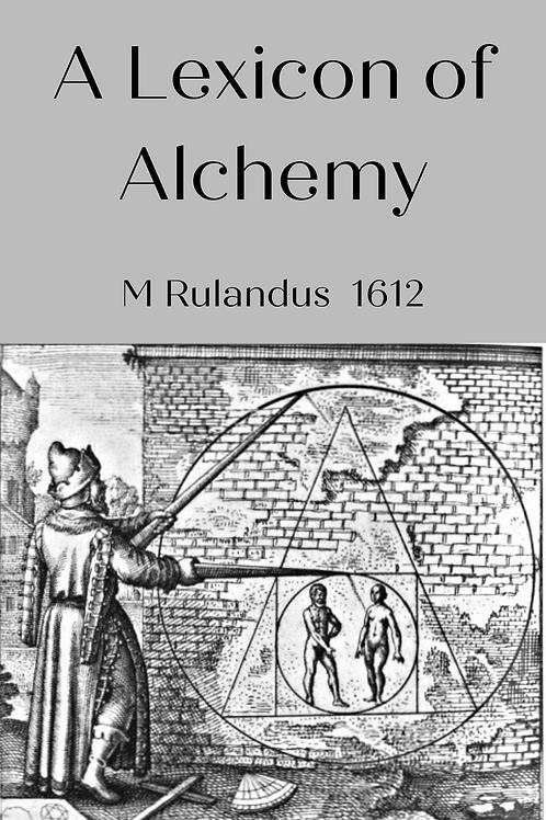 A Lexicon of Alchemy - M Rulandus 1612