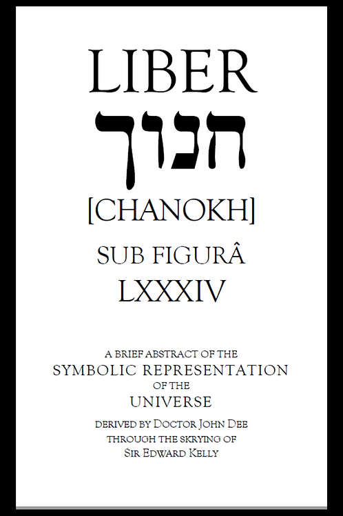 Liber LXXXIV, Chanokh, Parts 1 & 2 - A Crowley 1912