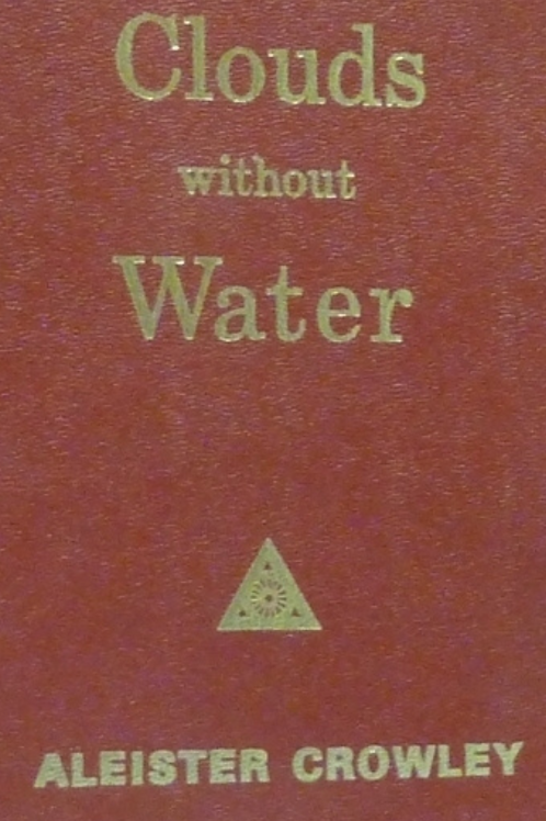 Clouds Without Water -  Aleister Crowley