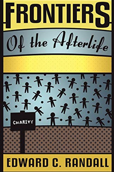 Frontiers Of The Afterlife - E C Randall