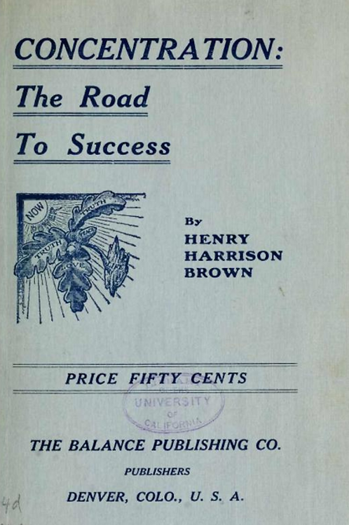 Concentration - The Road To Success - H Harrison Brown