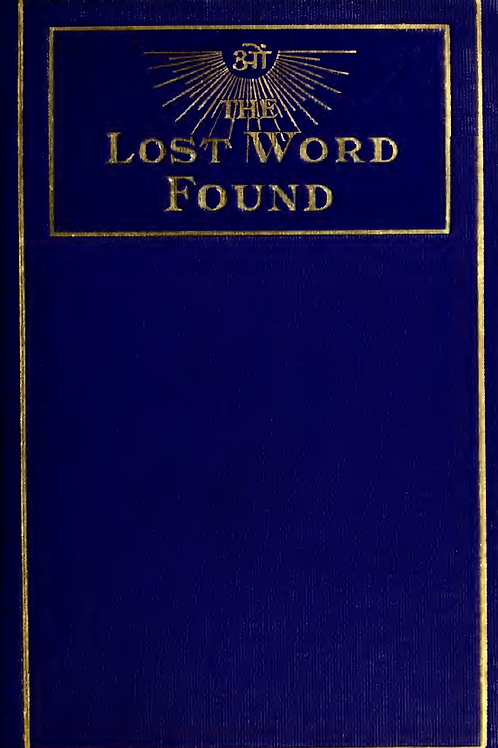 Lost Word Found in the Great Work (Magnum Opus) - J D Buck 1909