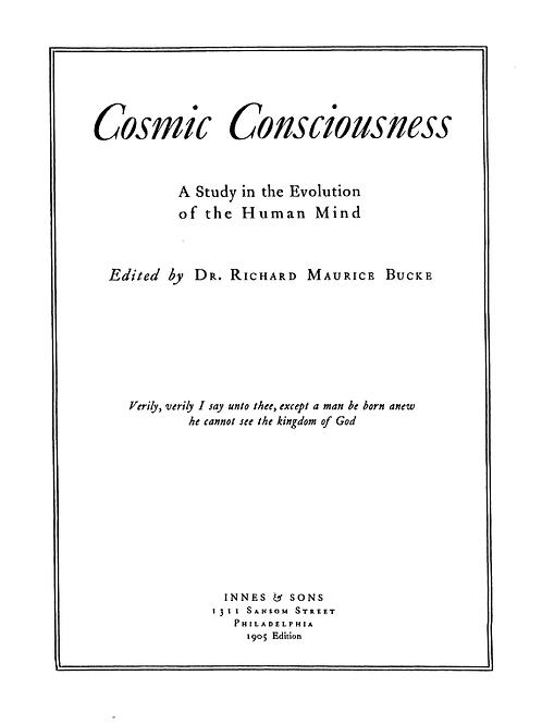 Cosmic Consciousness - Dr R M Bucke